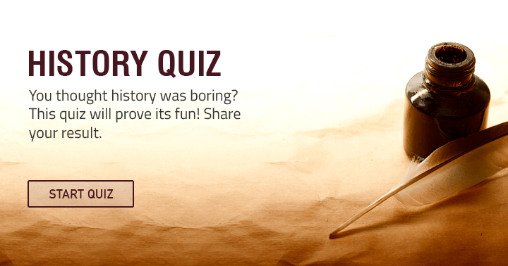 Very hard History quiz you probably will fail to succeed
