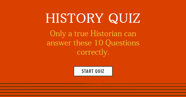 Can you answer these impossible History Trivia questions?