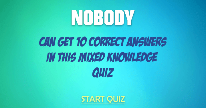 We dare you to try this tough quiz