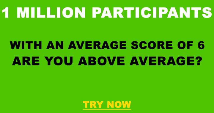 Are you smarter than the 1 million participants that tried this quiz before?
