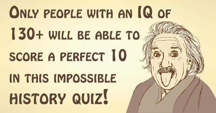 Are you smart enough to score a perfect 10?
