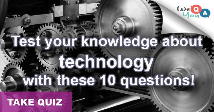 Test your knowledge about technology with these 10 questions!