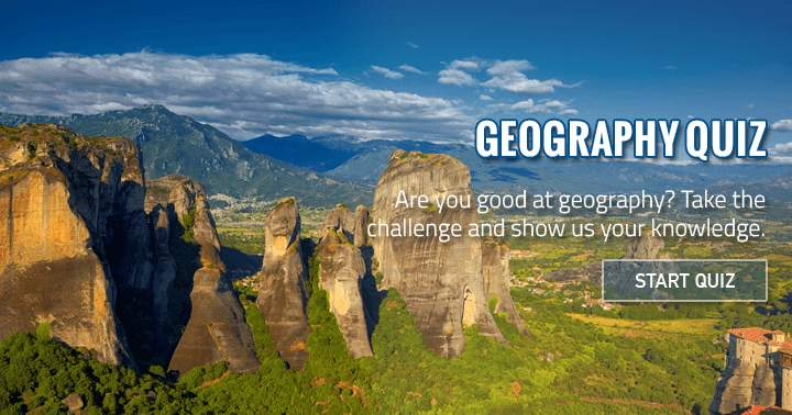 Are you good at geography? Take the challenge and show us your knowledge.