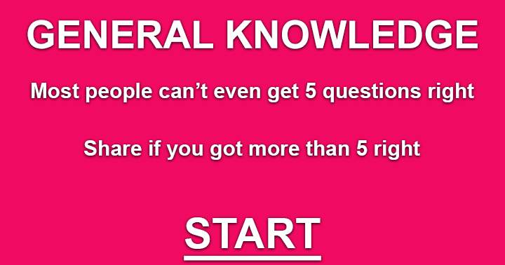 Most people can't even get 5 questions right.